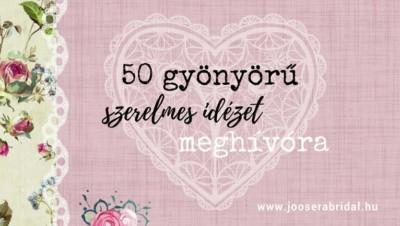 50 gyönyörű szerelmes idézet meghívóra