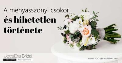 A menyasszonyi csokor és hihetetlen története